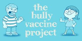 The bully Vaccine project