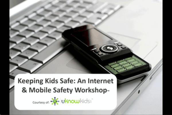 Internet and Mobile Safety Workshop for Parents